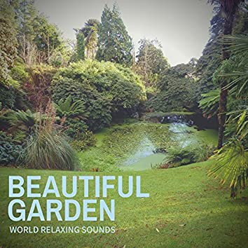 Beautiful Garden - World Relaxing Sounds
