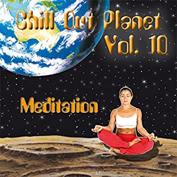 Chill Out Planet, Vol. 10 (Meditation)