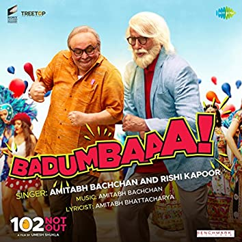 """Badumbaaa (From """"102 Not Out"""") - Single"""