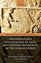 Ownership and Exploitation of Land and Natural Resources in the Roman World (Oxford Studies on the Roman Economy)
