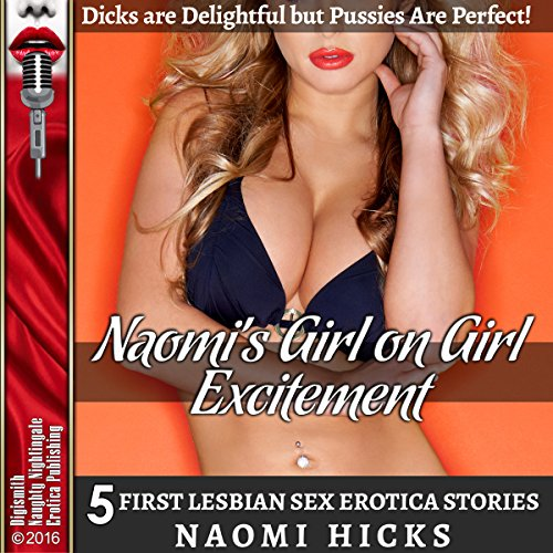 Naomi's Girl on Girl Excitement: D--ks Are Delightful but P---ies Are Perfect! audiobook cover art