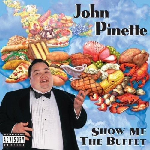 Show Me The Buffet (original Unedited Version) by John Pinette (2010-08-10)