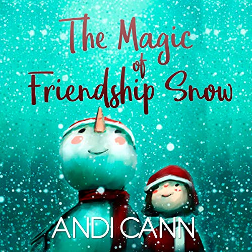 The Magic of Friendship Snow audiobook cover art