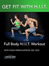 Full Body High Intensity Interval Training (H.I.I.T.) Workout