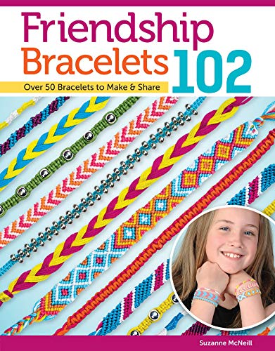 Friendship Bracelets 102: Over 50 Bracelets to Make & Share (Design Originals) Easy Instructions for Dozens of Designs and Variations; Braiding, Knotting, Stripes, Diamonds, Waves, and More