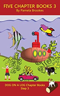 Five Chapter Books 3: Systematic Decodable Books for Phonics Readers and Folks with a Dyslexic Learning Style: (Step 3) So...