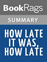 Summary & Study Guide How Late It Was, How Late by James Kelman