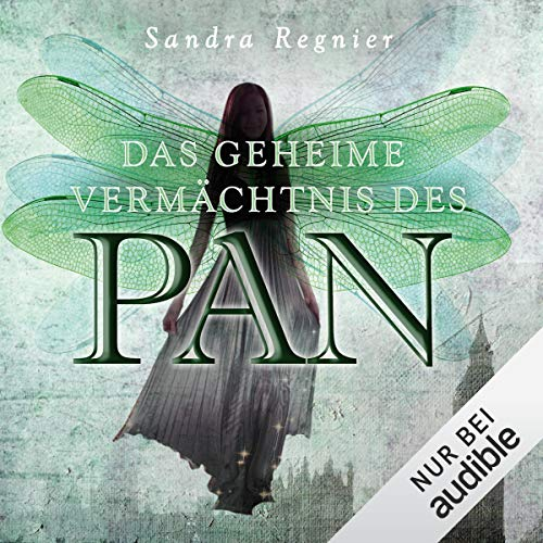 Das geheime Vermächtnis des Pan: Die Pan-Trilogie 1