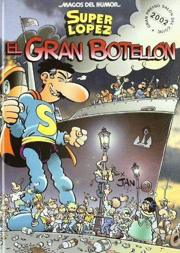 Superlópez. El gran botellón (Magos del Humor 93) (Bruguera Clásica)