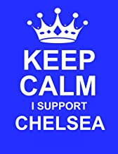 Keep Calm I Support Chelsea: Large Blue Notebook/Journal for Writing 100 Pages, Chelsea F.C. Gift for Men, Women, Boys & Girls