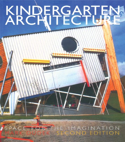 Kindergarten Architecture: Space for the Imagination (English Edition)