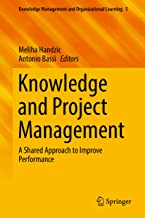 Knowledge and Project Management: A Shared Approach to Improve Performance (Knowledge Management and Organizational Learning Book 5) (English Edition)