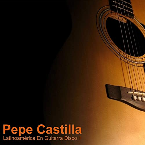 Latinoamérica en Guitarra Disco, Vol. 1 de Pepe Castilla en Amazon ...