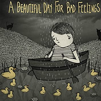 A Beautiful Day for Bad Feelings