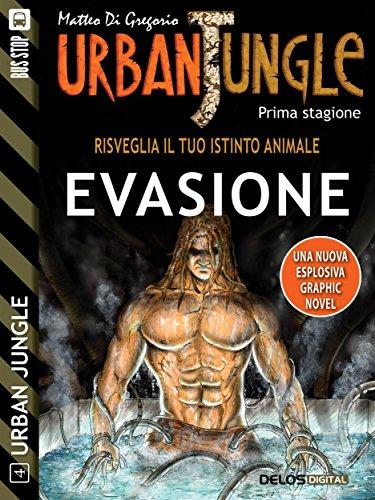 Urban Jungle: Evasione: Urban Jungle 4 (Italian Edition)
