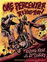 One Percenter Revolution: Riding Free in the 21st Century