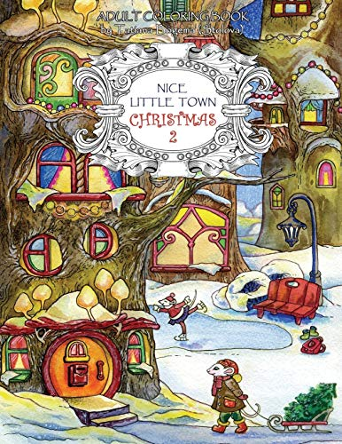 Nice Little Town Christmas 2: Adult Coloring Book (Stress Relieving Coloring Pages, Coloring Book for Relaxation)