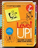 Rogers, S: Level Up! The Guide to Great Video Game Design