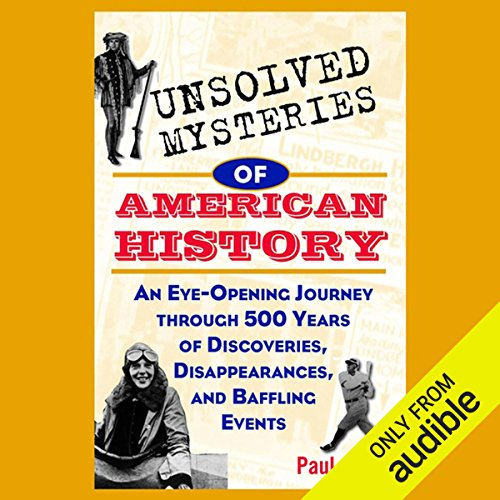 Unsolved Mysteries of American History audiobook cover art