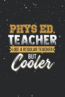 Phys Ed Teacher Like A Regular Teacher But Cooler Notebook, journal pages, book, gift, write