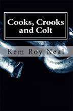 Cooks, Crooks and Colt: This Investigator Serves up Results (A Harmon Colt Thriller Book 1)