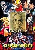 Enzo Sciotti. Il cinema dipinto. Catalogo della mostra. Ediz. italiana e inglese