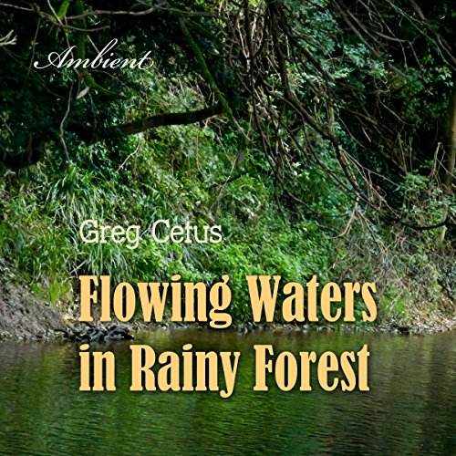 Flowing Waters in Rainy Forest audiobook cover art