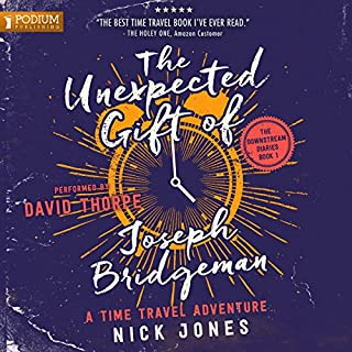 The Unexpected Gift of Joseph Bridgeman     The Downstream Diaries, Book 1              By:                                                                                                                                 Nick Jones                               Narrated by:                                                                                                                                 David Thorpe                      Length: 15 hrs and 15 mins     39 ratings     Overall 4.8