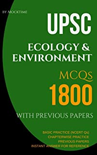 UPSC ECOLOGY & ENVIRONMENT 1800 MCQs from previous papers, NCERT books with Chapterwise Practice Qs: for UPSC/IAS/CSAT/NDA/CDS exams