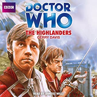 Doctor Who: The Highlanders                   By:                                                                                                                                 Gerry Davis                               Narrated by:                                                                                                                                 Anneke Wills                      Length: 3 hrs and 33 mins     2 ratings     Overall 4.5