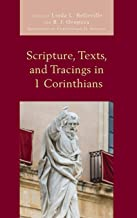 Scripture, Texts, and Tracings in 1 Corinthians (Scripture and Paul)