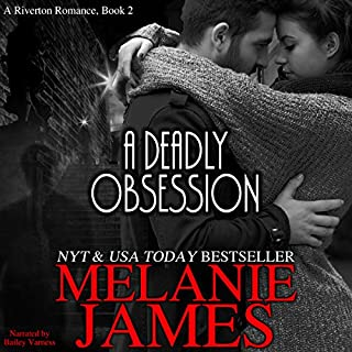 A Deadly Obsession                   By:                                                                                                                                 Melanie James                               Narrated by:                                                                                                                                 Bailey Varness                      Length: 6 hrs and 42 mins     46 ratings     Overall 4.4