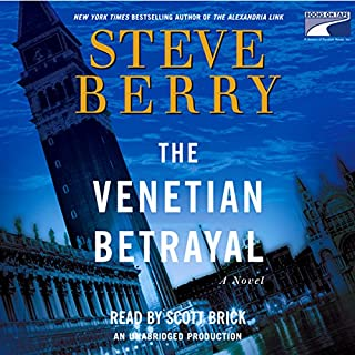 The Venetian Betrayal     A Novel              Written by:                                                                                                                                 Steve Berry                               Narrated by:                                                                                                                                 Scott Brick                      Length: 15 hrs and 21 mins     2 ratings     Overall 4.0