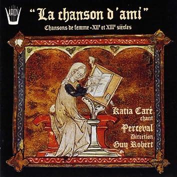 La chanson d'ami : Chansons de femme, XII ème et XIII ème siècles