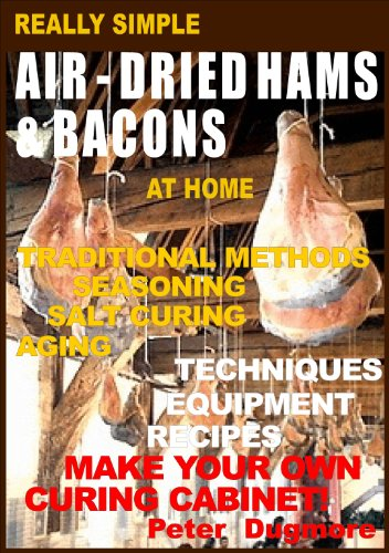 REALLY SIMPLE AIR-DRIED HAMS & BACONS AT HOME ((OUTDOOR COOKING: BARBECUE, GRILLING, COLD-SMOKING & SLOW-COOKING) Book 7) (English Edition)