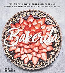 powerful Bakerita: Over 100 simple gluten, dairy and refined sugar-free recipes for modern bakeries