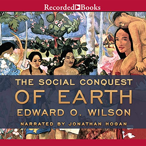 The Social Conquest of Earth audiobook cover art