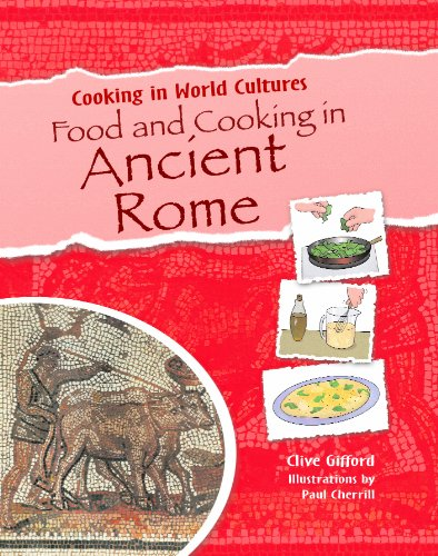 Food and Cooking in Ancient Rome (Cooking in World Cultures (Library))