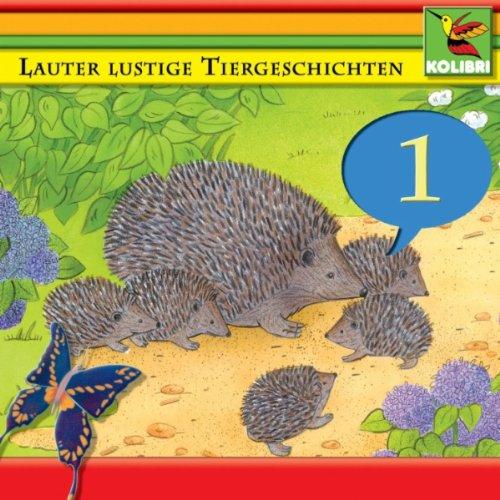 Lauter lustige Tiergeschichten 1 - Track 07 - Ein Fuchs! - Ein Fuchs!