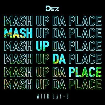Mash Up Da Place
