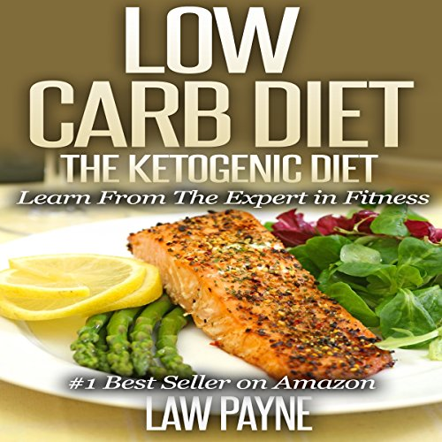 Low Carb Diet: The Ketogenic Diet audiobook cover art