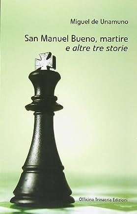 San Manuel Bueno, martire e altre tre storie