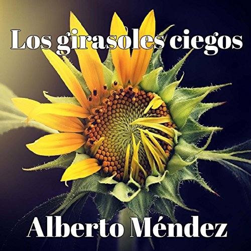 Los girasoles ciegos [The Blind Sunflowers] cover art