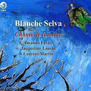 Selva: Chants de lumière (Mélodies et musique de chambre)