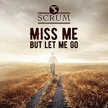 Miss Me (But Let Me Go)
