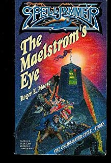 The Maelstrom's Eye (Spelljammer: Cloakmaster)