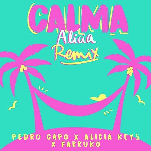 Calma - Pedro Capó, Alicia Keys & Farruko  (Alicia Remix)
