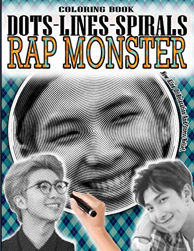 RAP MONSTER DOTS LINES SPIRALS COLORING BOOK: Kim Namjoon Coloring Book - Adults & kids Relaxation Stress Relief - Famous Kpop Rapper RM Coloring Book ... Boys RM Dots Lines Spirals Coloring Book