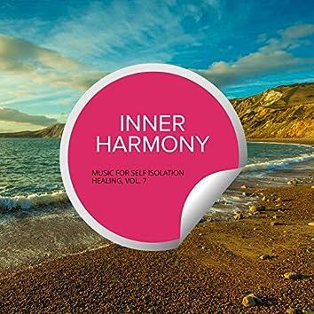 Inner Harmony - Music For Self Isolation Healing, Vol. 7