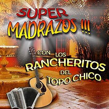 Super Madrazos con los Rancheritos del Topochico
